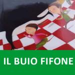 IL BUIO FIFONE