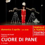 CUORE DI PANE - domenica 3 aprile alle ore 18:00 - Teatro Ferroviario