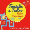 FAMIGLIE A TEATRO 2018-2019