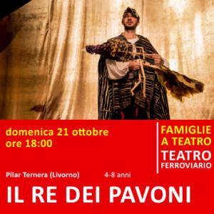 IL RE DEI PAVONI - domenica 21 ottobre - ore 18:00 - teatro ferroviario