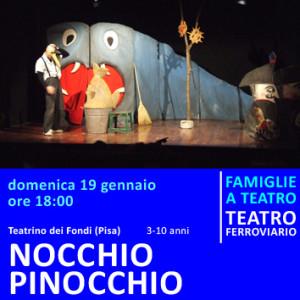 NOCCHIOPINOCCHIO - domenica 19 gennaio - ore 18:00 - teatro ferroviario